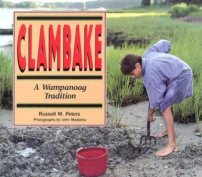 Clambake: A Wampanoag Tradition - Peters, Russell