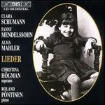 Clara Schumann, Fanny Mendelssohn, Alma Mahler: Lieder