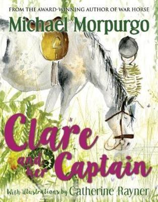 Clare and the Captain - Morpurgo, Michael