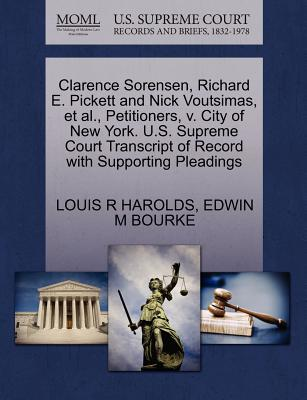 Clarence Sorensen, Richard E. Pickett and Nick Voutsimas, et al., Petitioners, V. City of New York. U.S. Supreme Court Transcript of Record with Supporting Pleadings - Harolds, Louis R, and Bourke, Edwin M