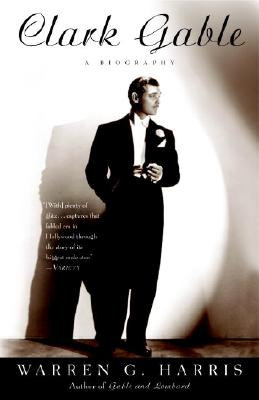 Clark Gable: A Biography - Harris, Warren G