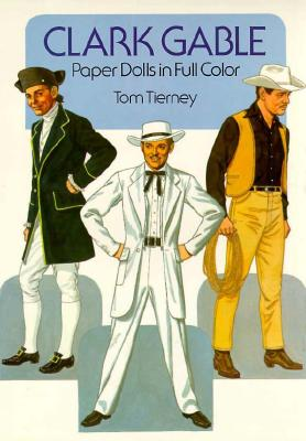 Clark Gable Paper Dolls in Full Color - Tierney, Tom