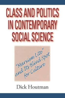 Class and Politics in Contemporary Social Science - Houtman, Dick