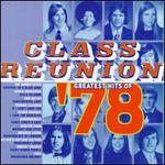 Class Reunion: The Greatest Hits of 1978