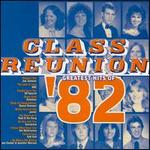 Class Reunion: The Greatest Hits of 1982