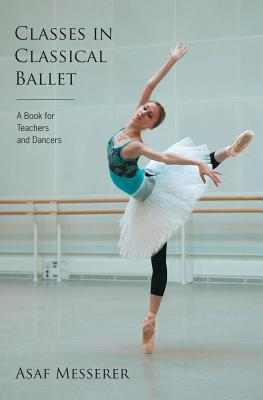 Classes in Classical Ballet - Messerer, Asaf