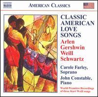 Classic American Love Songs - Carole Farley (soprano); John Constable (piano)