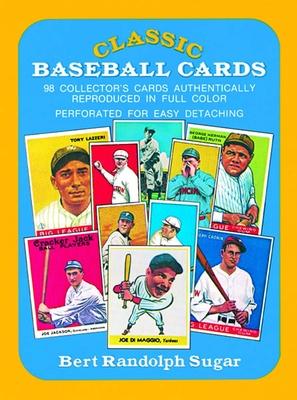 Classic Baseball Cards - Sugar, Bert Randolph (Editor)