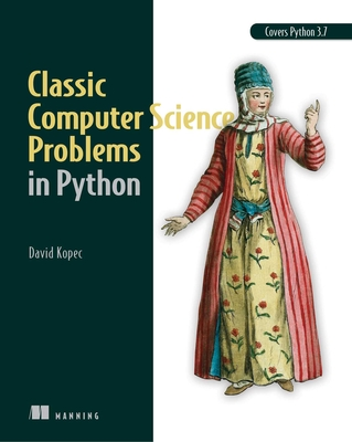 Classic Computer Science Problems in Python - Kopec, David