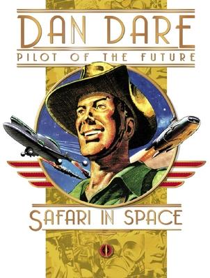 Classic Dan Dare - Safari in Space - Hampson, Frank