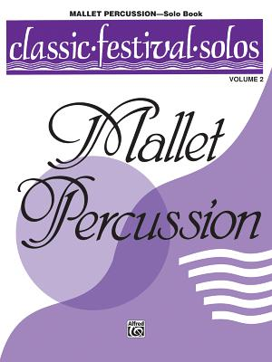 Classic Festival Solos (Mallet Percussion), Vol 2: Solo Book - Alfred Publishing (Editor), and Warner Bros Publications (Creator)