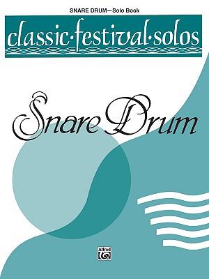 Classic Festival Solos (Snare Drum), Vol 1: Solo Book - Lamb, Jack (Editor)