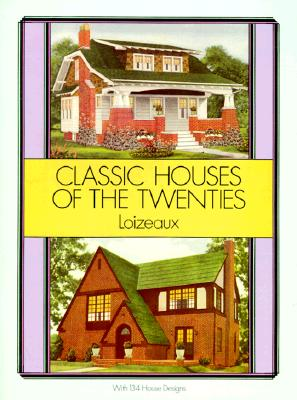Classic Houses of the Twenties - Loizeaux