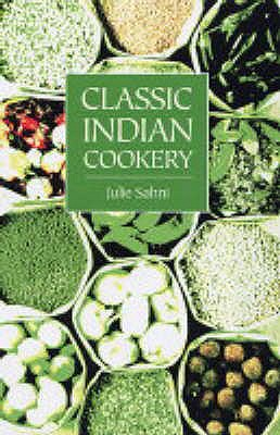 Classic Indian Cooking - Sahni, Julie