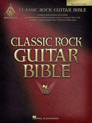 Classic Rock Guitar Bible - Hal Leonard Corp