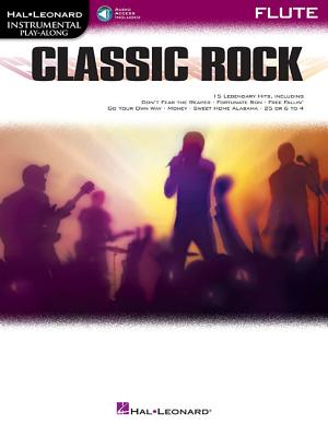 Classic Rock: Instrumental Play-Along for Flute - Hal Leonard Corp