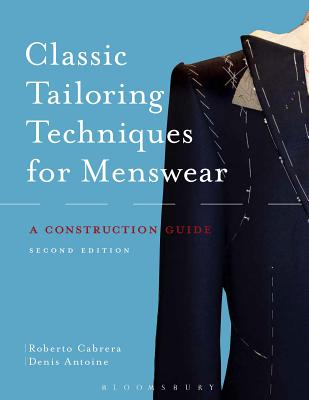 Classic Tailoring Techniques for Menswear: A Construction Guide - Cabrera, Roberto, and Antoine, Denis