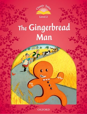 Classic Tales Second Edition: Level 2: The Gingerbread Man -