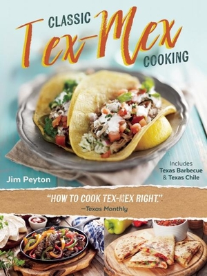 Classic Tex-Mex Cooking - Peyton, Jim