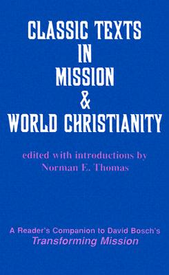 Classic Texts in Mission and World Christianity - Bosch, David, and American Society of Missiology, and Thomas, Norman E (Editor)