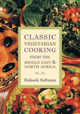 Classic Vegetarian Cooking from the Middle East & North Africa - Salloum, Habeeb