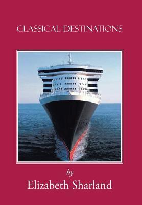 Classical Destinations - Sharland, Elizabeth