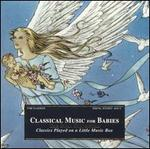 Classical Music for Babies: Classics Played on a Little Music Box
