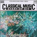 Classical Music Start-Up Kit, Vol. 1 (1500-1825)