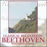 Classical Relaxation: Beethoven with Ocean Sounds - Various Artists