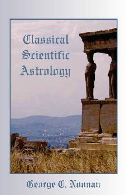 Classical Scientific Astrology - Noonan, George C