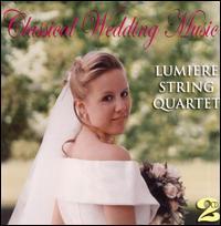 Classical Wedding Music - Eileen Bedlington (trumpet); Kristina Musser (violin); Lumiere String Quartet; Sato Moughalian (flute)