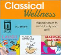 Classical Wellness: Musical tonics for mind, body and spirit - Andrey Gugnin (piano); Brazilian Guitar Quartet; Carol Rosenberger (piano); Chamber Music Society of Lincoln Center;...