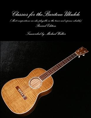 Classics for the Baritone Ukulele - Walker, Michael