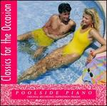 Classics for the Occasion: Poolside Piano