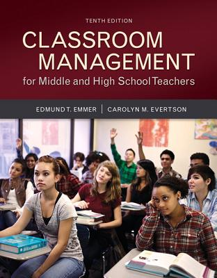 Classroom Management for Middle and High School Teachers, Loose-Leaf Version - Emmer, Edmund T, and Evertson, Carolyn M