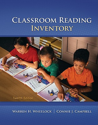 Classroom Reading Inventory - Wheelock, Warren H, and Campbell, Connie J