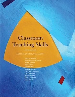 Classroom Teaching Skills - Cooper, James M (Editor), and Irizarry, Jason (Editor), and Leighton, Mary S (Editor)