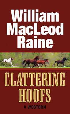 Clattering Hoofs - Raine, William MacLeod