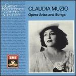 Claudia Muzio: Opera Arias and Songs