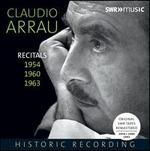 Claudio Arrau: Recitals 1954, 1960, 1963