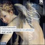 Claudio Monteverdi: Madrigali Guerrieri ed Amorosi