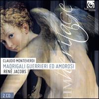 Claudio Monteverdi: Madrigali Guerrieri ed Amorosi - Antonio Abete (bass); Bernarda Fink (mezzo-soprano); Christophe Laporte (counter tenor); Concerto Vocale;...