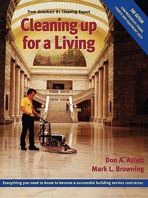 Cleaning Up for a Living - Aslett, Don A, and Browning, Mark L