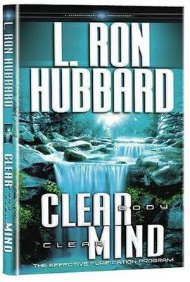 Clear Body Clear Mind: The Effective Purification Program - Hubbard, L. Ron
