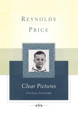 Clear Pictures: First Loves First Guides - Price, Reynolds, and Classics, Scribner