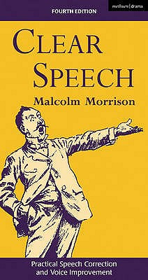 Clear Speech: Practical Speech Correction and Voice Improvement - Morrison, Malcolm