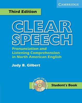 Clear Speech Student's Book with Audio CD: Pronunciation and Listening Comprehension in American English - Gilbert, Judy B