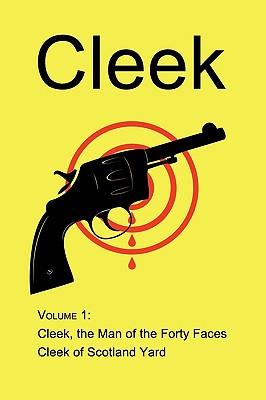 Cleek, Volume 1: The Man of the Forty Faces, Cleek of Scotland Yard - Hanshew, Thomas W