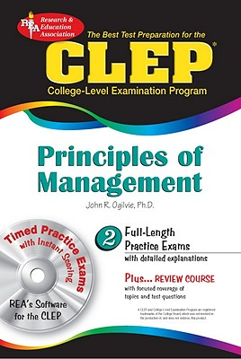 CLEP Principles of Management: The Best Test Preparation for the CLEP - Ogilvie, John R, Dr.