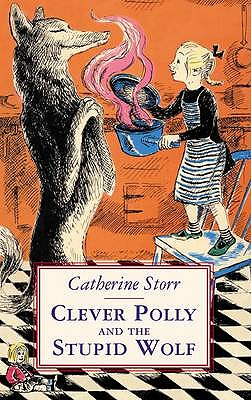 Clever Polly and the Stupid Wolf - Storr, Catherine, and Cole, Babette (Introduction by)